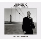 Unheilig feat. Andreas Bourani - Wie wir waren - Ltd...